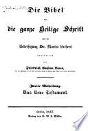 Die Bibel nach der Uebersetzung Luthers mit Erkl  rungen  Einleitungen  Aufs  tzen u  Registern