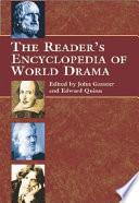 The Reader s Encyclopedia of World Drama