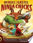 Hensel and Gretel  Ninja Chicks
