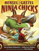 Hensel and Gretel, Ninja Chicks Parents From The Cornbread Cottage Of A