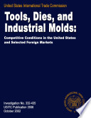 Tools, Dies, and Industrial Molds: Competitive Conditions in the U.S. and Selected Foreign Markets, Inv. 332-435