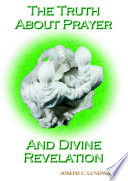 The Truth About Prayer and Divine Revelation