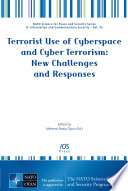 Terrorist Use of Cyberspace and Cyber Terrorism  New Challenges and Responses