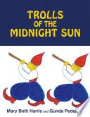 Trolls of the Midnight Sun