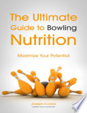 The Ultimate Guide to Bowling Nutrition  Maximize Your Potential