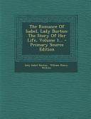 The Romance of Isabel  Lady Burton Book PDF