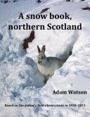 A Snow Book, Northern Scotland