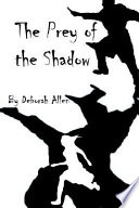 The Prey of the Shadow