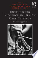 Re Thinking Violence in Health Care Settings