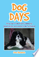 Dog Days Told To Or Observed By The Author Over