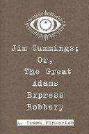 Jim Cummings; Or, the Great Adams Express Robbery