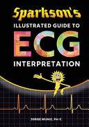 Sparkson s Illustrated Guide to ECG Interpretation