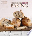 Deliciously Healthy Baking