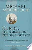 Elric: The Sailor on the Seas of Fate by Michael Moorcock