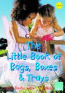 The Little Book of Bags  Boxes and Trays