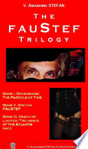 Ebook The FAUSTEF TRILOGY (FAUSTEF: the MASTER GUARDIAN of the CREATION: the 22 SIBLING UNIVERSES) Epub V. Alexander STEFAN Apps Read Mobile