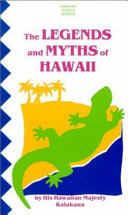 The Legends And Myths Of Hawaii : ...
