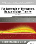 Fundamentals of Momentum  Heat and Mass Transfer  6th Edition International Student Version