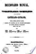 Diccionario manual o Vocabulario completo de las lenguas Castellana - Catalana