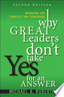 Why Great Leaders Don t Take Yes for an Answer