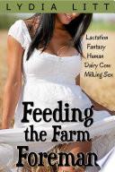 Feeding the Farm Foreman   Lactation Milking Fantasy