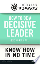Business Express How To Be A Decisive Leader