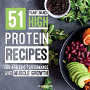 51 Plant Based High Protein Recipes