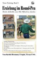 Erziehung Im Round Pen Erste Schritte Um Ihr Pferd Zu Starten