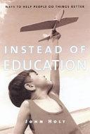 Instead of Education