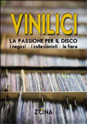 Vinilici  La passione per il disco  I negozi  i collezionisti  le fiere