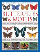 The Illustrated World Encyclopedia of Butterflies and Moths Their Caterpillars With Each Entry Containing Identification
