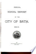 Annual Report of the Public Schools of the City of Bath for the Year Ending     Book PDF
