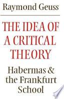 The Idea of a Critical Theory