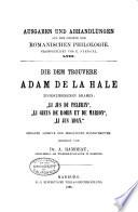 Die dem trouvere Adam de la Hale zugeschriebenen dramen