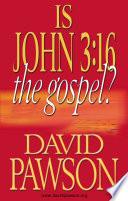 Is John 3:16 the Gospel? As The Gospel In A Nutshell I