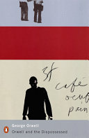 Orwell and the dispossessed Personal Exepriences Of Poverty And Life Outside Mainstream