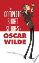 The Complete Short Stories Of Oscar Wilde : house of pomegranates,