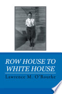 Row House to White House Presidents From Johnson To Obama And Other