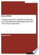 """Veränderungen der """"Kundenorientierung"""" in den Kommunalverwaltungen durch das Neue Steuerungsmodell"""