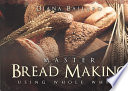 Master Bread Making Using Whole Wheat