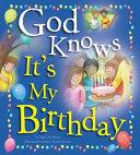 God Knows It s My Birthday