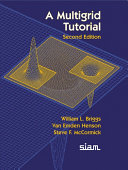 William L. Briggs, Van Emden Henson, Steve F McCormick A Multigrid Tutorial 2nd edition, SIAM: Society for Industrial and Applied Mathematics (2000)