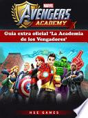 Gu  a Extra Oficial  la Academia De Los Vengadores
