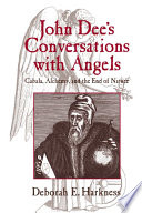 John Dee's Conversations with Angels Of Elizabethan England S Most Famous