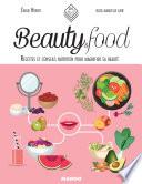 Beauty Food : Manger Sain Pour Être Belle par Émilie Hébert
