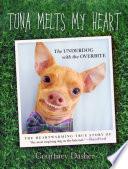 Tuna Melts My Heart