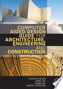 Computer Aided Design Guide For Architecture Engineering And Construction book