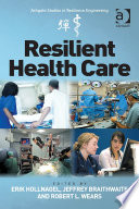 Resilient Health Care : match their complexity. resilience engineering...