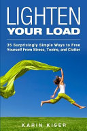 Lighten Your Load Why Most Mainstream Advice Is Wrong Discover How