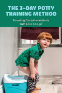 The 3 Day Potty Training Method